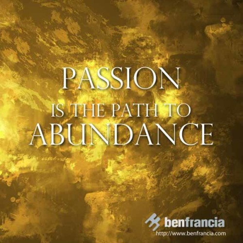 Passion is the path to Abundance