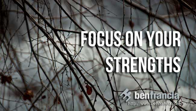 focus on your strengths Focus On Your Strength: A Key To Business Success