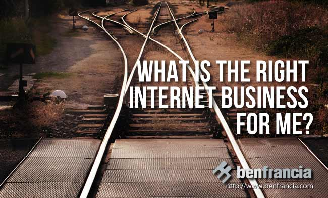 what is the right internet business for me?