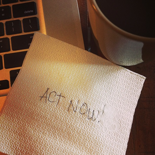 act now