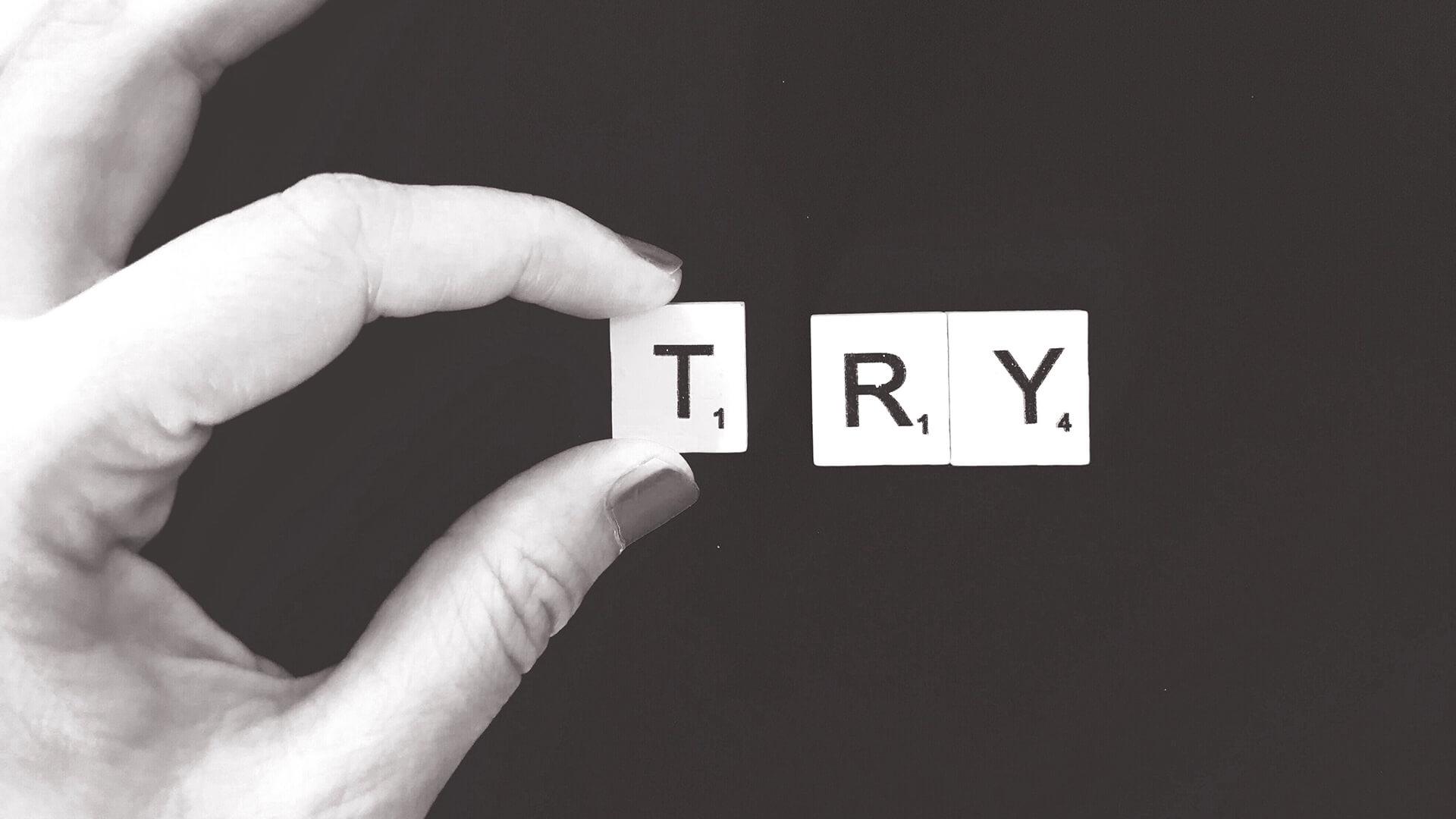 Think. Try. Do. Do Again. Keep Doing. Success!
