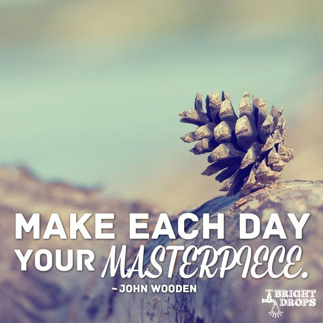 10153883 10152768657389447 5730253549054949420 n Make Each Day Your Masterpiece