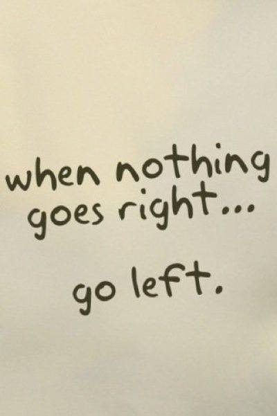 10500487 10153017817464447 1930084502153451877 n When Noting Goes Right...Go Left