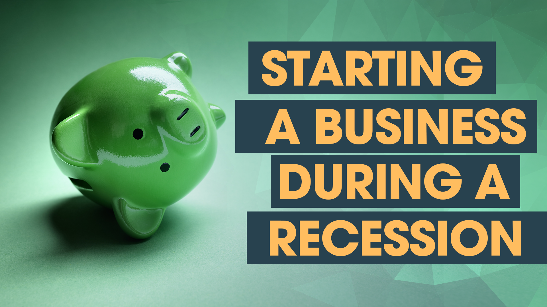 Why Start a Business During a Recession