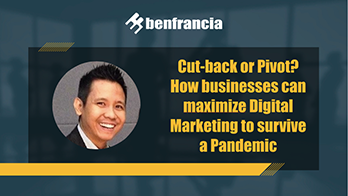 Cut-back or Pivot? How businesses can maximize Digital Marketing to survive a Pandemic