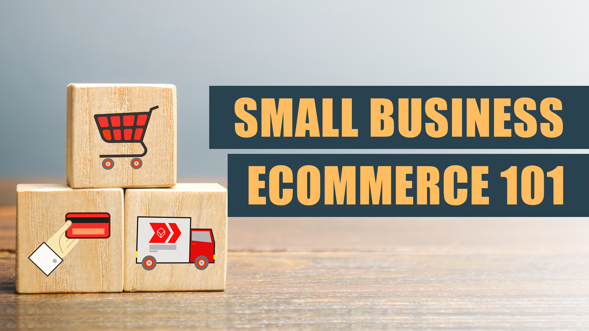 Small Business Ecommerce 101